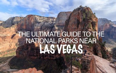 Our Guide to the National Parks near Las Vegas